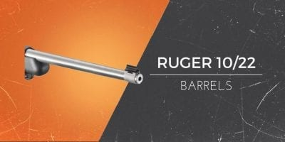 The Best Ruger 10/22 Rifle Barrels - 2019 Buying Guide