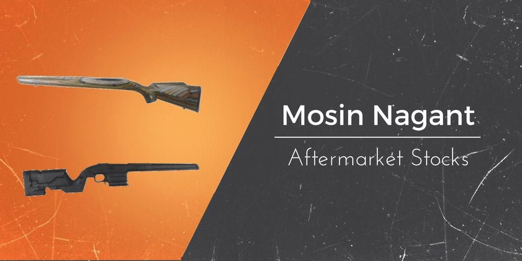 The Best Aftermarket Stocks for the Mosin Nagant Rifle