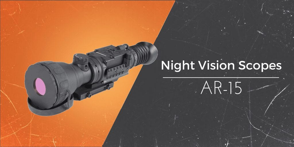 which is the best night vision scope on an ar-15