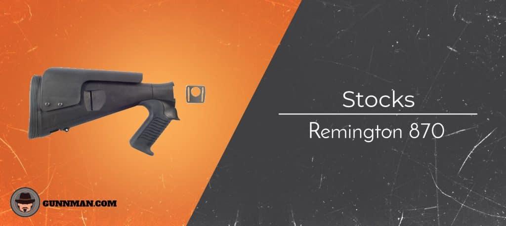 Remington 870 Stocks (Tactical, Pistol Grip and Adjustable