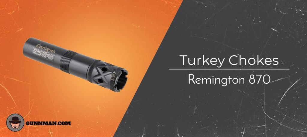 Best Turkey Chokes for Remington 870 | Detailed Buyers Guide for 2019