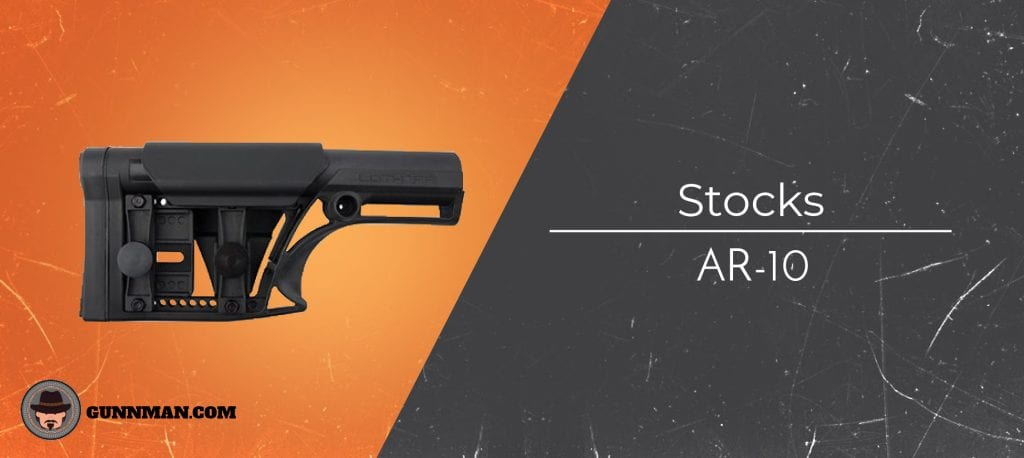 Best AR-10 Stocks (Fixed and Collapsible) | In-depth 2019