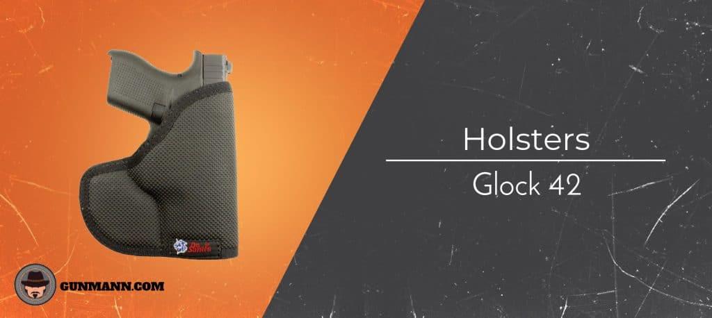 Buyer's Guide for 2019 – Best Glock 42 Holsters - Gun Mann