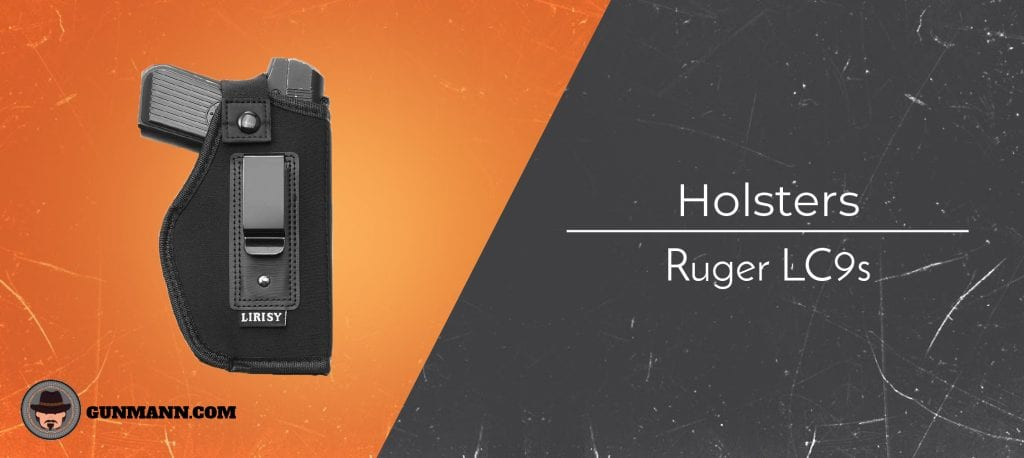 Best Holsters for the Ruger LC9s – 2019 Buyer's Guide - Gun Mann