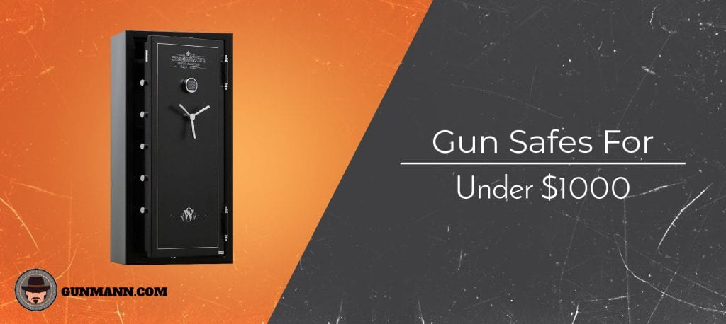 Best Gun Safes Under 1000 Budget Based Review For 2019 Gun Mann