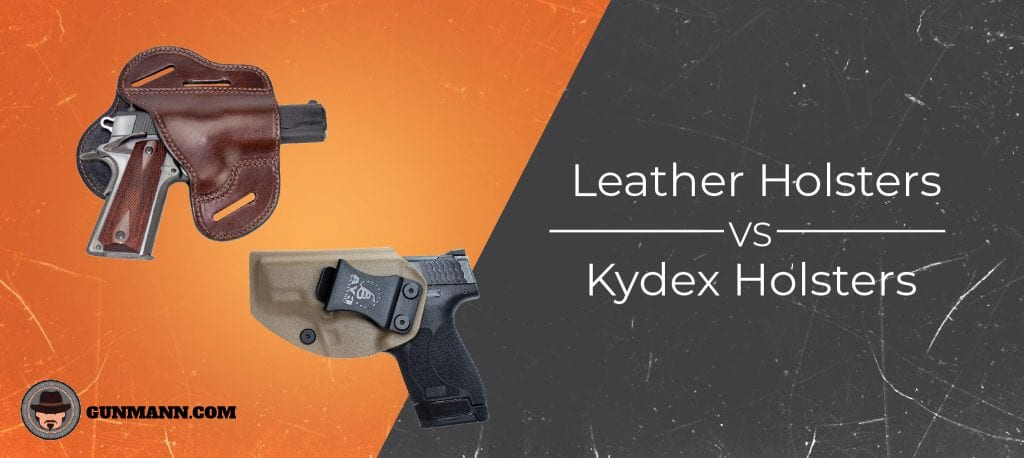Leather vs  Kydex Holsters: Which is Best? - Gun Mann