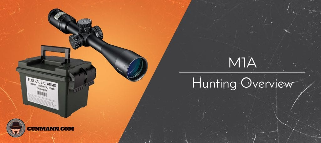 M1A Hunting Overview – Vital Information and Accessory