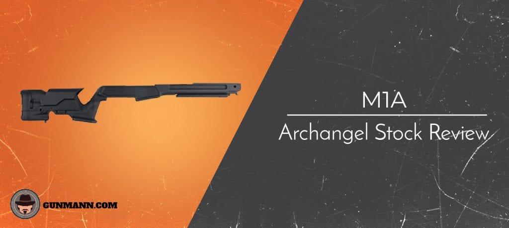 Archangel M1A Stock Review – Tell All Buyer's Guide - Gun Mann
