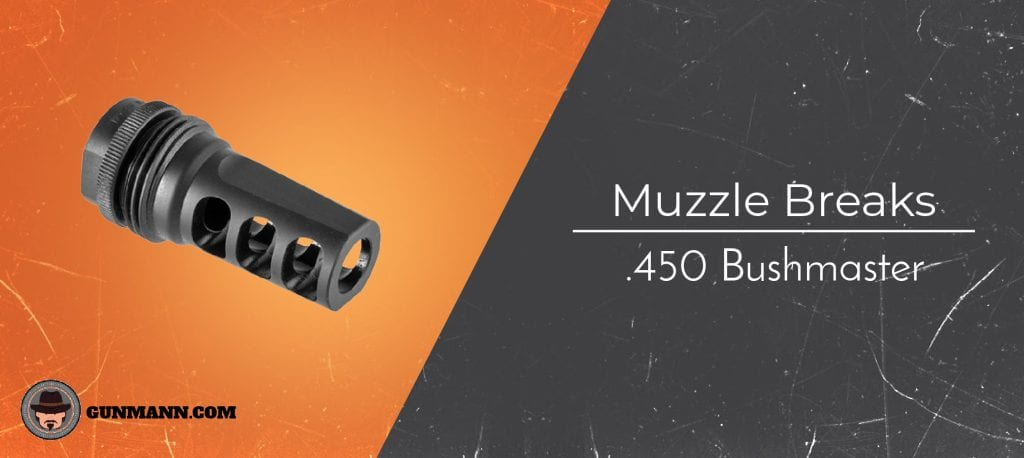 Best  450 Bushmaster Muzzle Brakes – Buyer's Guide for 2019