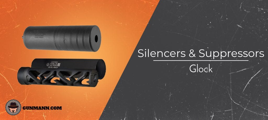Best Glock Silencers & Suppressors [2019 Review] - Gun Mann