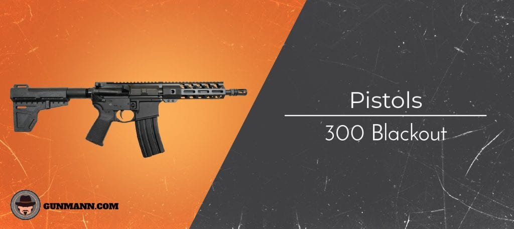 Best 300 Blackout Pistols – 2019 Buyer's Guide - Gun Mann