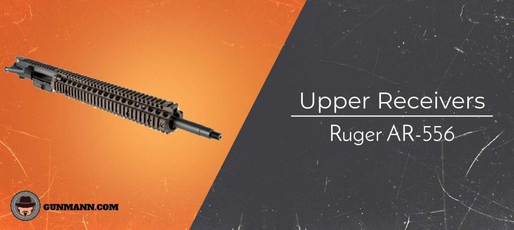 Best Ruger AR-556 Upper Receivers of 2019 - Gun Mann