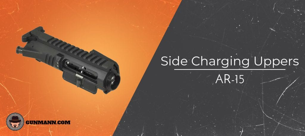 Best AR-15 Side Charging Uppers of 2019 – Thorough Buyer's