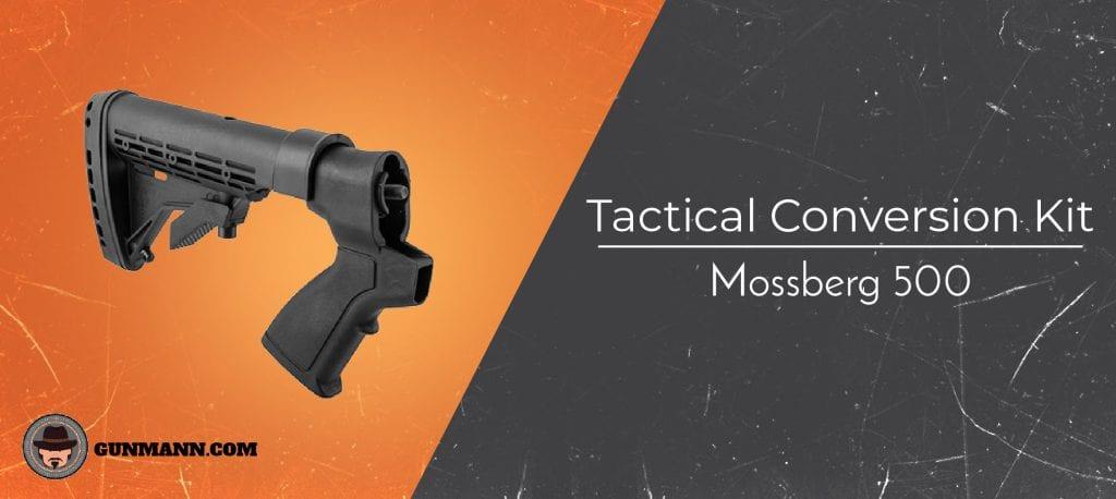 Best Mossberg 500 Tactical Conversion Kits – 2019 Top Picks - Gun Mann