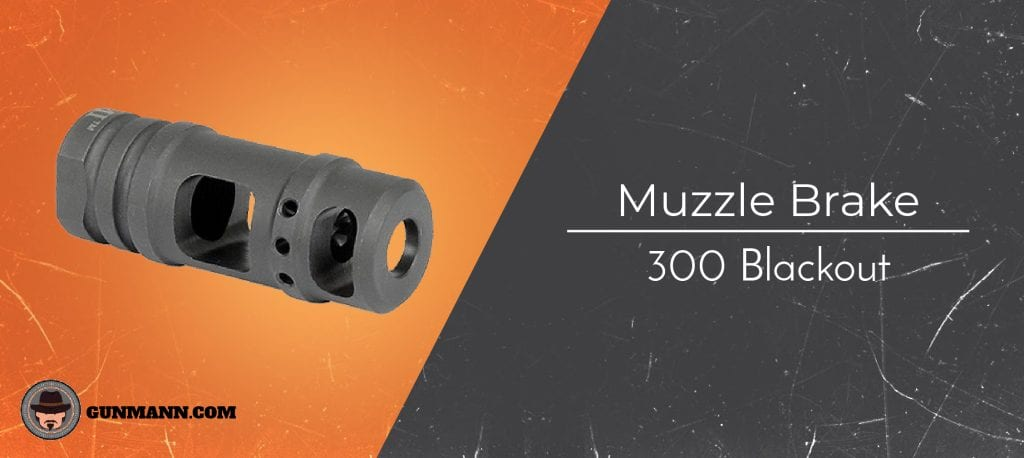 Best 300 Blackout Muzzle Brakes of 2019 (For The Money, 5/8-24