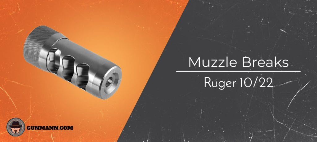 Best Ruger 10/22 Muzzle Brakes – 2019 Top Picks - Gun Mann