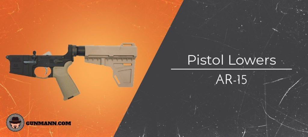 Best AR-15 Pistol Lowers of 2019 – Comprehensive Buyer's