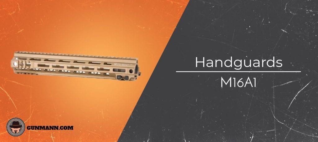 Best M16A1 Handguards – 2019 Buyer's Guide - Gun Mann